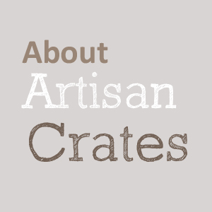 About artisan crates