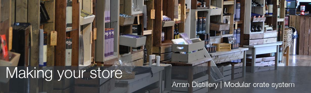 Making-your-store-Arran-distillery