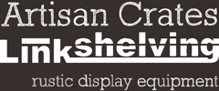 Link Shelving: Artisan Crates - Rustic dislay equipment